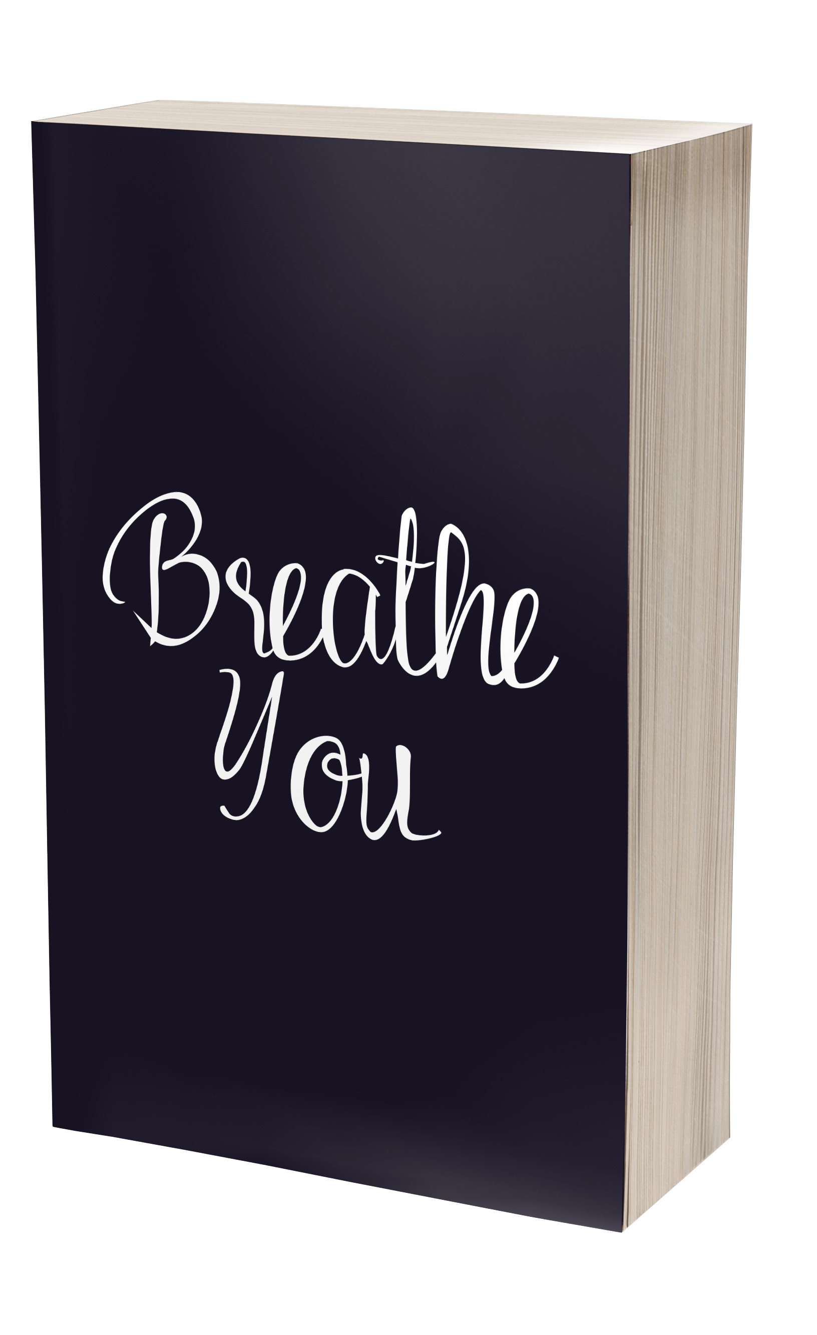 Breathe You